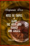 Notes of Travel in Egypt, the Holy Land, Turkey, and Greece, Dorr, Benjamin, 1402192355