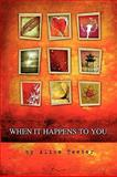 When it happens to You ..., Alice Teeter, 1932842357