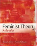 Feminist Theory : A Reader, Kolmar, Wendy K. and Bartkowski, Frances, 0073512354