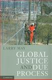 Global Justice and Due Process, May, Larry, 0521152356