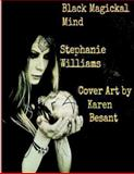 Black Magickal Mind, Stephanie Williams, 1493582356
