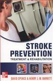 Stroke Prevention : Treatment and Rehabilitation, Spence, David and Barnett, Henry J. M., 0071762353