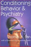 Conditioning Behavior and Psychiatry, Ban, Thomas A., 0202362353