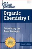 Organic Chemistry I as a Second Language : Translating the Basic Concepts, Klein, David R., 0471272353
