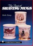The Best of Shaving Mugs, Keith E. Estep, 0764312359