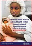 Financing South Africa's National Health System Through National Health Insurance : Possibilities and Challenges, , 0796922357