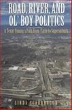 Road, River, and Ol' Boy Politics, Linda Scarbrough, 0876112351