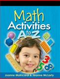 Math Activities A to Z, Matricardi, Joanne and McLarty, Jeanne, 1401872352
