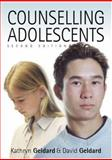 Counselling Adolescents : The Pro-Active Approach, Geldard, David and Geldard, Kathryn, 1412902355