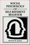 Social Psychology of Self-Referent Behavior, Kaplan, Howard B., 1489922350