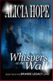 Whispers at the Wall, Alicia Hope, 1492272353