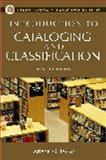 Introduction to Cataloging and Classification, Arlene G. Taylor, 1591582350