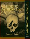 Forensic Anthropology Laboratory Manual, Byers, Steven N., 0205532365