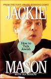 How to Talk Jewish, Jackie Mason and Ira Berkow, 0312072368