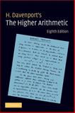 The Higher Arithmetic : An Introduction to the Theory of Numbers, Davenport, Harold and Davenport, H., 0521722365
