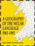 A Geography of the Welsh Language, 1961-1991, Aitchison, J. W. and Carter, Harold, 0708312365