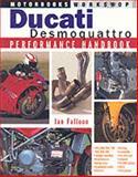 Ducati Desmoquattro Performance Handbook, Ian R. H. Falloon, 0760312362