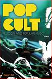 Pop Cult : Religion and Popular Music, Till, Rupert, 0826432360
