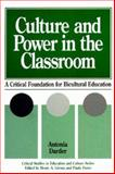 Culture and Power in the Classroom : A Critical Foundation for Bicultural Education, Darder, Antonia, 0897892364