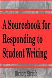 A Sourcebook for Responding to Student Writing, Straub, Richard, 1572732369
