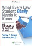 What Every Law Student Really Needs to Know : An Introduction to the Study of Law, George, Jim and George, Tracey E., 073558236X