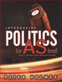 Introducing Politics for AS Level, Holmes, George and Gareth, Schott, 0745622364