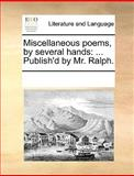 Miscellaneous Poems, by Several Hands, See Notes Multiple Contributors, 117030236X