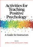 Activities for Teaching Positive Psychology, Jeffrey J. Froh and Acacia C. Parks, 1433812363