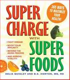 Supercharge with Superfoods, Delia Quigley and B. E. Horton, 1440502366