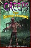 The Swamp Creature, Josette Valentino, 1490312366