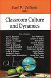 Classroom Culture and Dynamics, Velliotis, Earl P., 1604562366