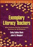 Exemplary Literacy Teachers : What Schools Can Do to Promote Success for All Students, Block, Cathy Collins and Mangieri, John N., 1606232363