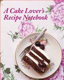 The Cake Lover's Recipe Notebook, Brocket Jane, 190934236X