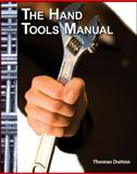 The Hand Tools Manual, Thomas Dutton, 1934302368