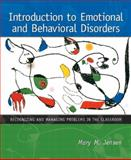 Introduction to Emotional and Behavioral Disorders : Recognizing and Managing Problems in the Classroom, Jensen, Mary M., 0130962368