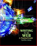 Writing for the Web : A Practical Guide, Jeney, Cynthia L., 0131192361