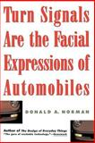 Turn Signals Are the Facial Expressions of Automobiles, Donald A. Norman, 020162236X