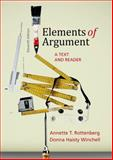 Elements of Argument : A Text and Reader, Rottenberg, Annette T. and Winchell, Donna Haisty, 1457662361