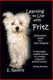 Learning to Live with Fritz, E. Rawlins, 1475932367