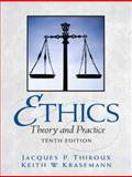 Ethics : Theory and Practice, Thiroux and Krasemann, Keith W., 0205672361