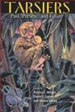Tarsiers : Past, Present, and Future, , 0813532361