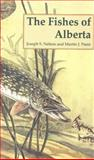 The Fishes of Alberta, Joseph S. Nelson and Martin J. Paetz, 0888642369