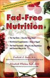 Fad-Free Nutrition, Elizabeth M. Whelan and Fredrick J. Stare, 0897932366