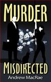 Murder Misdirected, Andrew MacRae, 0983682364