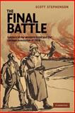 The Final Battle : Soldiers of the Western Front and the German Revolution Of 1918, Stephenson, Scott, 1107632366