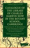 Catalogue of the Library of Charles Darwin now in the Botany School, Cambridge : Compiled by H. W. Rutherford, of the University Library; with an Introduction by Francis Darwin, , 1108002366