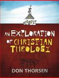 An Exploration of Christian Theology, Don Thorsen, 1565632362