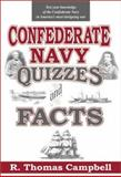 Confederate Navy Quizzes and Facts, R. Thomas Campbell, 1572492368