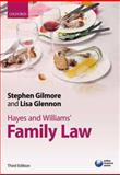 Hayes and Williams' Family Law : Principles, Policy, and Practice, Gilmore, Stephen and Glennon, Lisa, 0199282366