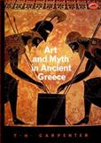 Art and Myth in Ancient Greece, Thomas H. Carpenter, 0500202362
